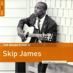 JAMES, Skip - The Rough Guide To Skip James