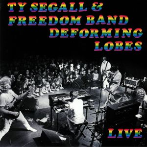 SEGALL, Ty/THE FREEDOM BAND - Deforming Lobes: Live