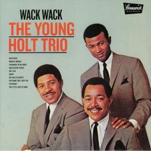 YOUNG HOLT TRIO, The - Wack Wack (reissued)