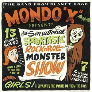 MONDO X - The Sensational Spooktastic Rock N Roll Monster Show