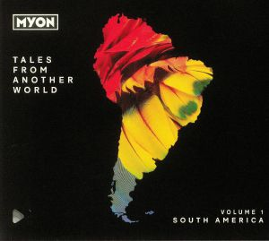 MYON/VARIOUS - Tales From Another World: Volume 1 South America