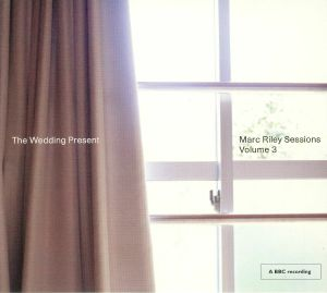 WEDDING PRESENT, The - Marc Riley Sessions Vol 3