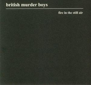 BRITISH MURDER BOYS - Fire In The Still Air
