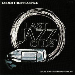 LAST JAZZ CLUB - Under The Influence (Vocal & Instrumental Versions)