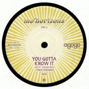 MO HORIZONS - You Gotta Know It