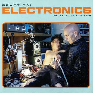 THIGHPAULSANDRA - Practical Electronics With Thighpaulsandra