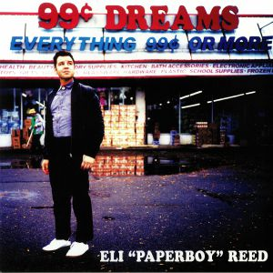 ELI PAPERBOY REED - 99 Cent Dreams