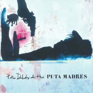 DOHERTY, Peter/THE PUTA MADRES - Peter Doherty & The Puta Madres