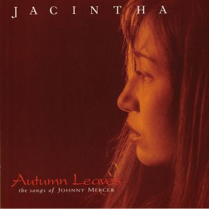 JACINTHA - Autumn Leaves: The Songs Of Johnny Mercer