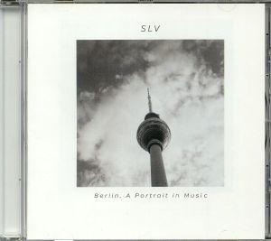 SLV - Berlin A Portrait In Music