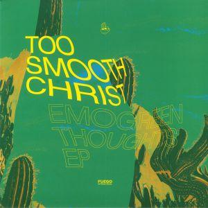 TOO SMOOTH CHRIST - Emogreen Thoughts EP
