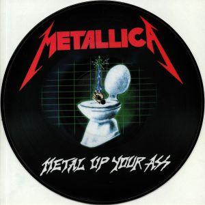 METALLICA - Metal Up Your Ass