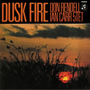 RENDELL, Don/IAN CARR QUINTET - Dusk Fire (mono)