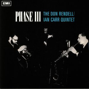 RENDELL, Don/IAN CARR QUINTET - Phase III (reissue)