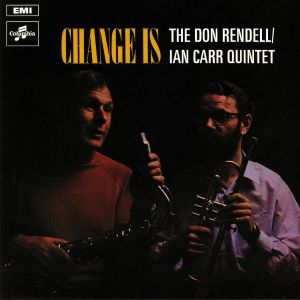 RENDELL, Don/IAN CARR QUINTET - Change Is