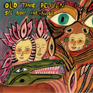 OLD TIME RELIJUN - See Now & Know