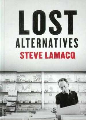 LAMACQ, Steve/VARIOUS - Lost Alternatives
