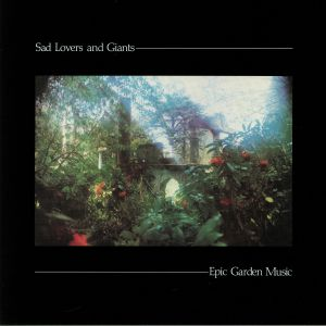 SAD LOVERS & GIANTS - Epic Garden Music (Record Store Day 2019)