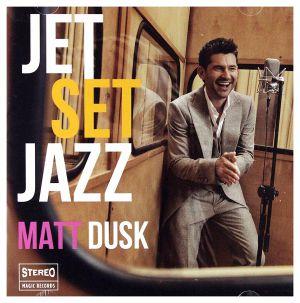 DUSK, Matt - Jet Set Jazz