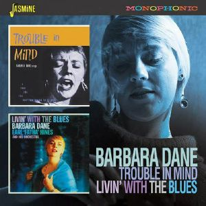 DANE, Barbara - Trouble in Mind/Living with the Blues