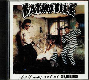 BATMOBILE - Bail Was Set At $6000000 (reissue)