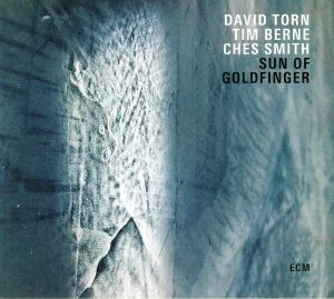 TORN, David/TIM BERNE/CHES SMITH - Sun Of Goldfinger