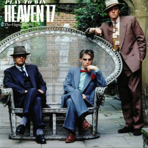 HEAVEN 17 - Play To Win: The Virgin Albums