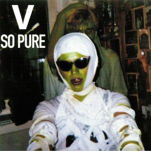 V - So Pure
