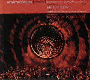 GIBBONS, Beth/THE POLISH NATIONAL RADIO SYMPHONY ORCHESTRA - Henryk Gorecki: Symphony No 3 Symphony Of Sorrowful Songs Op 36 (Deluxe Edition)