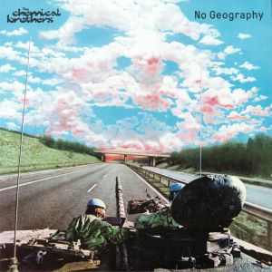 CHEMICAL BROTHERS, The - No Geography