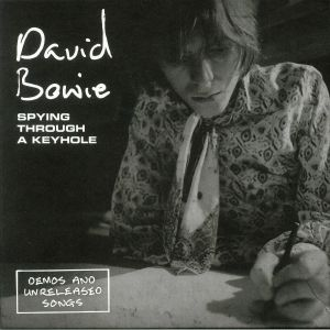 BOWIE, David - Spying Through A Keyhole: Demos & Unreleased Songs