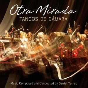 TARRAB, Daniel - Otra Mirada: Tangos De Camara