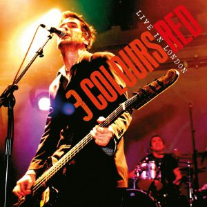 3 COLOURS RED - Live In London