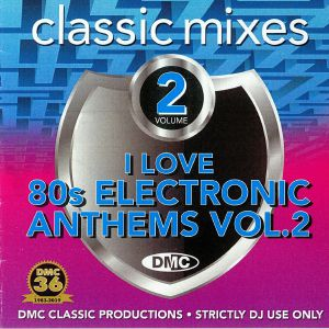 VARIOUS - DMC Classic Mixes: I Love 80s Electronic Anthems Vol 2 (Strictly DJ Only)