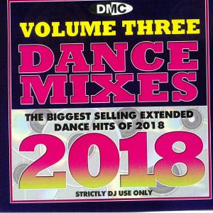 VARIOUS - Volume Three Dance Mixes: The Biggest Selling Extended Dance Hits Of 2018 (Strictly DJ Only)