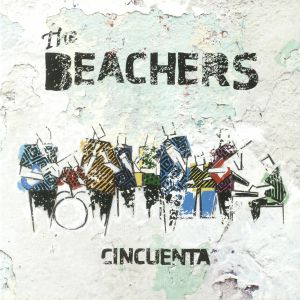 BEACHERS, The - Cincuenta