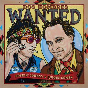 BURGIN, Rockin' Johnny/QUIQUE GOMEZ - Dos Hombres Wanted