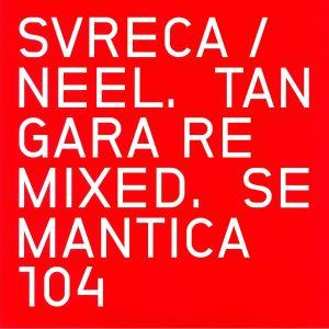 SVRECA/NEEL - Tangara Remixed