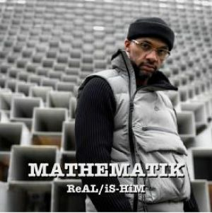 MATHEMATIK - Real Is Him