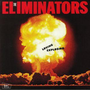ELIMINATORS, The - Loving Explosion (reissue)