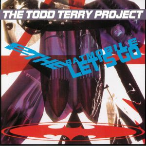 TODD TERRY PROJECT - To The Batmobile Let's Go