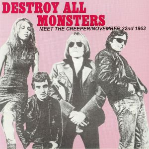 DESTROY ALL MONSTERS - Meet The Creeper (Record Store Day 2019)
