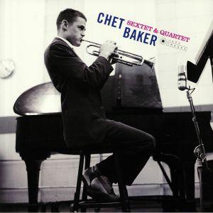 BAKER, Chet - Chet Baker: Sextet & Quartet