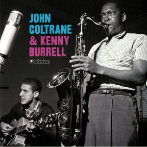 COLTRANE, John/KENNY BURRELL - John Coltrane & Kenny Burrell