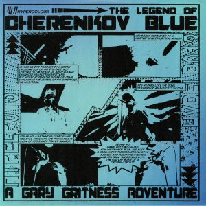 GRITNESS, Gary - The Legend Of Cherenkov Blue
