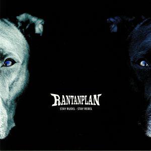 RANTANPLAN - Stay Rudel Stay Rebel