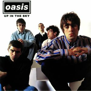 OASIS - Up In The Sky