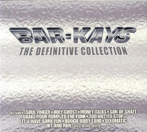BAR KAYS - The Definitive Collection