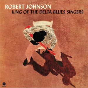 JOHNSON, Robert - King Of The Delta Blues Singers