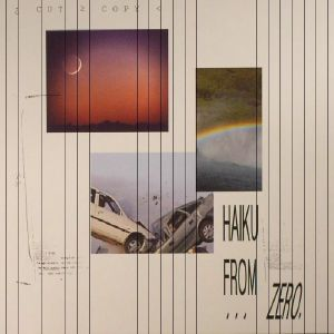 CUT COPY - Haiku From Zero (B-STOCK)